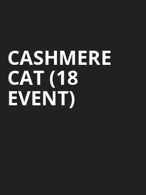 Cashmere Cat (18+ Event) at Soho Restaurant And Music Club